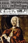 Cover-Bild zu Georg Philipp Telemann und seine Zeit von Rampe, Siegbert