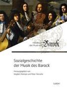 Cover-Bild zu Sozialgeschichte der Musik des Barock von Hersche, Peter (Hrsg.)