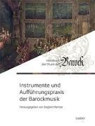 Cover-Bild zu Instrumente und Aufführungspraxis der Barockmusik von Rampe, Siegbert (Hrsg.)