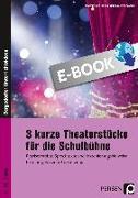 Cover-Bild zu 3 kurze Theaterstücke für die Schulbühne (eBook) von Kuzmanovska, Hristina