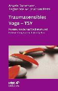 Cover-Bild zu Traumasensibles Yoga - TSY (eBook) von Dunemann, Angela