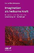Cover-Bild zu Imagination als heilsame Kraft (eBook) von Reddemann, Luise