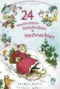Cover-Bild zu 24 wunderschöne Geschichten bis Weihnachten - Ein Adventskalenderbuch von Dörpinghaus, Nathalie (Hrsg.)