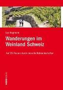 Cover-Bild zu Hagmann, Luc: Wanderungen im Weinland Schweiz