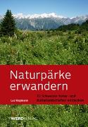 Cover-Bild zu Hagmann, Luc: Naturpärke erwandern