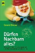 Cover-Bild zu Drews, Gerald: Dürfen Nachbarn alles?