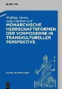 Cover-Bild zu Gengnagel, Jörg: Monarchische Herrschaftsformen der Vormoderne in transkultureller Perspektive