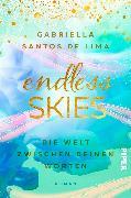 Cover-Bild zu Santos de Lima, Gabriella: Endless Skies - Die Welt zwischen deinen Worten
