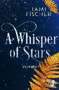 Cover-Bild zu Fischer, Tami: A Whisper of Stars