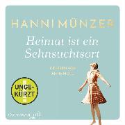 Cover-Bild zu Münzer, Hanni: Heimat ist ein Sehnsuchtsort (Audio Download)