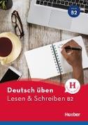 Cover-Bild zu Deutsch üben. Lesen & Schreiben B2 von Billina, Anneli
