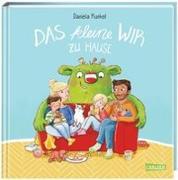 Cover-Bild zu Das kleine WIR zu Hause von Kunkel, Daniela