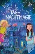 Cover-Bild zu Mayer, Gina: Die Schule für Tag- und Nachtmagie, Band 1: Zauberunterricht auf Probe (eBook)