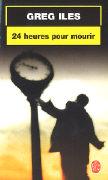 Cover-Bild zu 24 Heures Pour Mourir von Iles, Greg