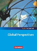 Cover-Bild zu Topics in Context, Global Perspectives, Schülerheft von Derkow-Disselbeck, Barbara