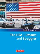 Cover-Bild zu Topics in Context, The USA - Dreams and Struggles, Schülerheft von Derkow-Disselbeck, Barbara