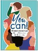 Cover-Bild zu You can! 30 beeindruckende Frauen und ihre Geschichten die Mut machen