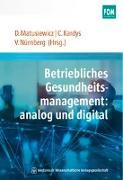 Cover-Bild zu Betriebliches Gesundheitsmanagement: analog und digital von Matusiewicz, David (Hrsg.)