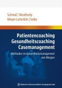 Cover-Bild zu Patientencoaching, Gesundheitscoaching, Case Management von Schmid, Elmar