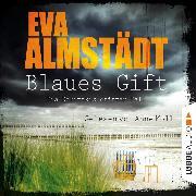 Cover-Bild zu Almstädt, Eva: Blaues Gift - Kommissarin Pia Korittki - Pia Korittkis dritter Fall, Folge 3 (Ungekürzt) (Audio Download)