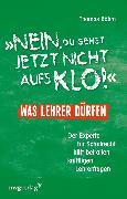"""Cover-Bild zu Böhm, Thomas: """"Nein, du gehst jetzt nicht aufs Klo"""" - Was Lehrer dürfen (eBook)"""