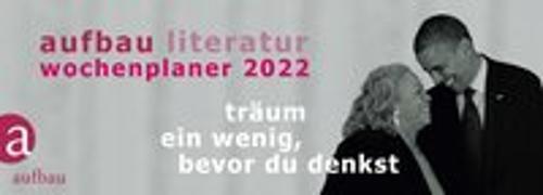 Cover-Bild zu Böhm, Thomas (Hrsg.): Aufbau Literatur Wochenplaner 2022
