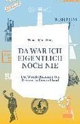 Cover-Bild zu Böhm, Thomas (Hrsg.): DA WAR ICH EIGENTLICH NOCH NIE