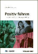 Cover-Bild zu Hunziker, Alexander W.: Positiv führen (eBook)