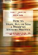 Cover-Bild zu Tibergien, Mark C.: How to Value, Buy, or Sell a Financial Advisory Practice (eBook)