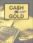 Cover-Bild zu O'Malley, Owen: Cash from Gold: Learn How to Invest Wisely In Gold and Earn an Income from It (eBook)