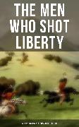 Cover-Bild zu Chambers, Robert W.: THE MEN WHO SHOT LIBERTY: 60 Rip-Roaring Westerns in One Edition (eBook)
