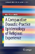 Cover-Bild zu Webb, Mark Owen: A Comparative Doxastic-Practice Epistemology of Religious Experience (eBook)