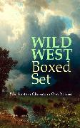 Cover-Bild zu Chambers, Robert W.: WILD WEST Boxed Set: 150+ Western Classics in One Volume (eBook)