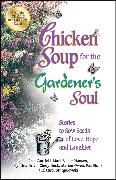 Cover-Bild zu Canfield, Jack: Chicken Soup for the Gardener's Soul