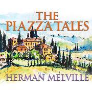Cover-Bild zu Melville, Herman: The Piazza Tales (Unabridged) (Audio Download)