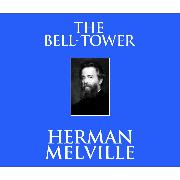 Cover-Bild zu Melville, Herman: The Bell-Tower (Unabridged) (Audio Download)
