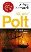 Cover-Bild zu Alt, aber Polt von Komarek, Alfred