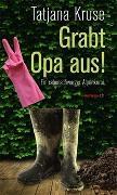 Cover-Bild zu Grabt Opa aus! von Kruse, Tatjana