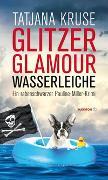 Cover-Bild zu Glitzer, Glamour, Wasserleiche von Kruse, Tatjana