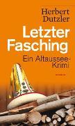 Cover-Bild zu Letzter Fasching von Dutzler, Herbert