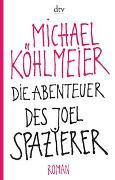 Cover-Bild zu Die Abenteuer des Joel Spazierer von Köhlmeier, Michael
