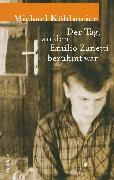 Cover-Bild zu Der Tag, an dem Emilio Zanetti berühmt war (eBook) von Köhlmeier, Michael