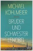 Cover-Bild zu Bruder und Schwester Lenobel von Köhlmeier, Michael