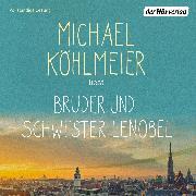 Cover-Bild zu Bruder und Schwester Lenobel (Audio Download) von Köhlmeier, Michael