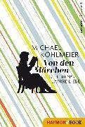 Cover-Bild zu Von den Märchen (eBook) von Köhlmeier, Michael