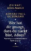 Cover-Bild zu Wer hat dir gesagt, dass du nackt bist, Adam? (eBook) von Köhlmeier, Michael
