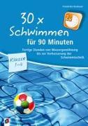 Cover-Bild zu 30 x Schwimmen für 90 Minuten von Neubauer, Friederike