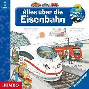 Cover-Bild zu Metzger, Wolfgang: Wieso? Weshalb? Warum? Alles über die Eisenbahn (Audio Download)