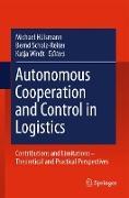 Cover-Bild zu Hülsmann, Michael (Hrsg.): Autonomous Cooperation and Control in Logistics