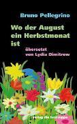 Cover-Bild zu Pellegrino, Bruno: Wo der August ein Herbstmonat ist